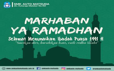 Marhaban Yaa Ramadhan | SMK Auto Matsuda