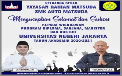 Ucapan Selamat & Sukses Kepada WISUDAWAN UNIVERSITAS NEGERI JAKARTA dari semua civitas SMK AUTO MATSUDA